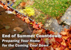End of Summer Countdown: Preparing Your Home for the Coming Cool Down